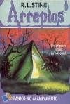 Pânico no acampamento (Arrepios, # 10) - R.L. Stine
