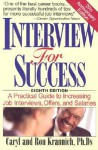 Interview for Success: A Practical Guide to Increasing Job Interviews, Offers, and Salaries - Caryl Krannich