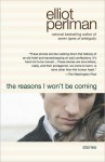 The Reasons I Won't Be Coming - Elliot Perlman
