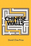 Chinese Walls - David Clive Price