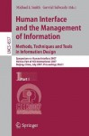 Human Interface and the Management of Information. Methods, Techniques and Tools in Information Design: Symposium on Human Interface 2007, Held as Part of Hci International 2007, Beijing, China, July 22-27, 2007, Proceedings, Part I - Michael J. Smith