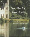 History Of The Modern Taste In Gardening; Journals Of Visits To Country Seats - Horace Walpole