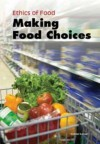 Making Food Choices - Michael Burgan