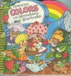 Learning Colors with Strawberry Shortcake - Michael J. Smollin