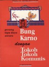 Perang Tipu Daya antara Bung Karno dengan Tokoh-Tokoh Komunis - H. Ahmad Muhsin, Abdurrahman Wahid