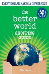 The Better World Shopping Guide: Every Dollar Makes a Difference (Better World Shopping Guide: Every Dollar Can Make a Difference) - Ellis Jones