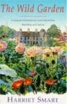 The Wild Garden - Harriet Smart