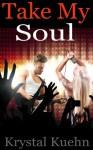 Take My Soul - Krystal Kuehn