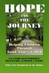Hope for the Journey: Helping Children Through Good Times and Bad - C.R. Snyder, William Cook, Diane McDermott