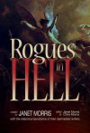 Rogues in Hell - Janet E. Morris, Chris Morris, Sarah Hulcy, Richard Groller, H. David Blalock, Nancy Asire, Michael A. Armstrong, Larry Atchley Jr., Edward McKeown, Jack William Finley, David L. Burkhead, Allan Gibreath, Bill Snider, Shirley Meier, Bradley H. Sinor, Michael H. Hanson, M