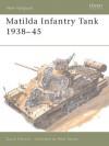 Matilda Infantry Tank 1938-45 - David Fletcher, Christopher F. Foss, Peter Sarson
