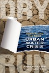 Dry Run: Preventing the Next Urban Water Crisis - Jerry Yudelson