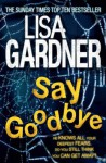 Say Goodbye (Quincy & Rainie, #6 - Lisa Gardner
