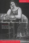 Reading Russian Fortunes: Print Culture, Gender and Divination in Russia from 1765 - Faith Wigzell, Anthony Cross, Caryl Emerson, Barbara Heldt, Malcolm Jones III, Catriona Kelly, Donald Rayfield, Gerald Stanton Smith, Victor Terras