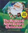 The Redneck Night Before Christmas - Ellen Sullivan