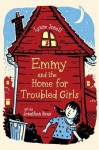 Emmy and the Home for Troubled Girls (Emmy and the Rat) - Lynne Jonell, Jonathan Bean