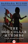The Dog Collar Murders - Barbara Wilson, Barbara Sjoholm