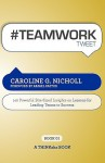 #Teamwork Tweet Book01: 140 Powerful Bite-Sized Insights on Lessons for Leading Teams to Success - Caroline G. Nicholl, Rajesh Setty