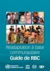 Readaptation a Base Communautaire Guide de RBC - Organisation Mondiale de la Sante