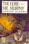 The Eerie Mr. Murphy - Howard Wandrei