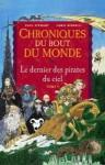 Le Dernier des Pirates du Ciel, Cycle de Rémiz (Chroniques du Bout du Monde, #4) - Paul Stewart