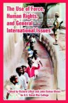 The Use of Force, Human Rights, and General International Issues - U.S. Naval War College, John Norton Moore, Richard Lillich