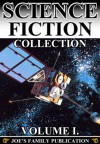 Science Fiction Collection Vol. I: 15 Works. (Edison's Conquest of Mars, A Columbus of Space, Darkness And Dawn, Astronomy With An Opera-Glass and more) - Garrett P. Serviss, George Allan England, Homer Eon Flint, Austin Hall, Bowizz Joe