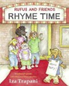 Rufus and Friends: Rhyme Time - Iza Trapani