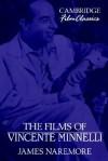 The Films of Vincente Minnelli - James Naremore