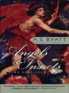 Angels & Insects: Two Novellas - A.S. Byatt
