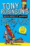 Tony Robinson's Weird World of Wonders! Romans - Tony Robinson