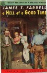 A Hell of a Good Time - James T. Farrell