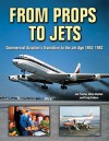 From Props to Jets: Commercial Aviation's Transition to the Jet Age 1952-1962 - Jon Proctor
