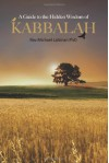 A Guide to the Hidden Wisdom of Kabbalah - Michael Laitman
