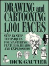 Drawing and Cartooning 1,001 Faces - Dick Gautier