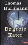 De grote kater - Thomas Hürlimann, Gerda Meijerink