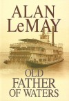 Old Father Of Waters (Class E) - Alan LeMay