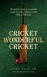 Cricket Wonderful Cricket - John Duncan