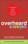 Overheard in New York: Conversations from the Streets, Stores, and Subways - S. Morgan Friedman, Marc Shaiman, Lawrence Block