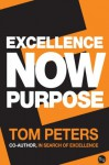 Excellence Now: Purpose - Tom Peters