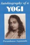 Autobiography of a Yogi: The Original 1946 Edition Plus Bonus Material - Paramahansa Yogananda