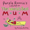 Purple Ronnie's Little Book for the World's Best Mum - Giles Andreae