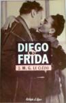 Diego & Frida - J.M.G. Le Clézio, Manuel Alberto