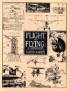 Flight and Flying: A Chronology - David Baker
