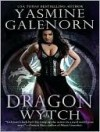 Dragon Wytch (Otherworld / Sisters of the Moon #4) - Yasmine Galenorn, Cassandra Campbell
