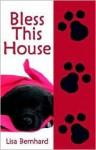Bless This House - Lisa Bernhard