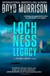 The Loch Ness Legacy - Boyd Morrison
