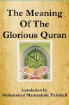 The Meaning Of The Glorious Quran - Mohammed Marmaduke Pickthall, Marmaduke William Pickthall