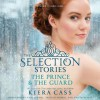 The Selection Stories: The Prince & The Guard (Audio) - Kiera Cass