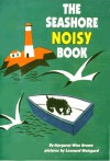 The Seashore Noisy Book - Margaret Wise Brown, Leonard Weisgard